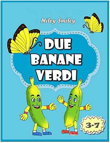 Libri per bambini età 4–8: Due Banane Verdi (storie della buonanotte per bambini)
