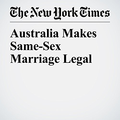 Australia Makes Same-Sex Marriage Legal copertina