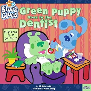 Green Puppy Goes to the Dentist [BLUES CLUES #24 GREEN PUPPY GO]