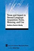 Tense and Aspect in Second Language Acquisition: Form, Meaning, and Use by Kathleen Bardovi-Harlig (2000-01-04)