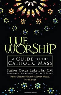 We Worship: A Guide to the Catholic Mass by Father Oscar Lukefahr CM (2004-08-18)