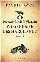 Die unwahrscheinliche Pilgerreise des Harold Fry: Roman