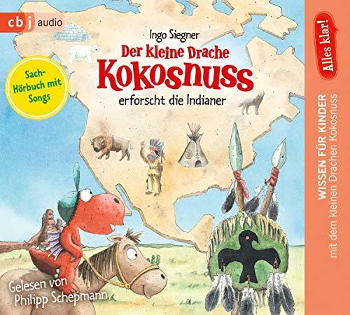 Alles klar! Der kleine Drache Kokosnuss erforscht: Die Indianer (Drache-Kokosnuss-Sachbuchreihe, Band 2)