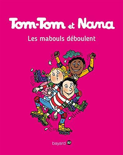 Tom-Tom et Nana, Tome 25 : Les mabouls déboulent (French Edition)
