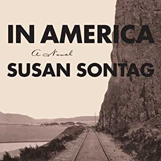 In America                    By:                                                                                                                                 Susan Sontag                               Narrated by:                                                                                                                                 Suzanne Toren                      Length: 17 hrs and 12 mins     18 ratings     Overall 2.9