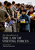 The Handbook of the Law of Visiting Forces