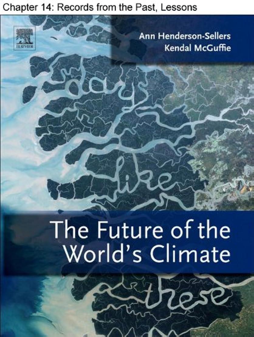 高音モニカ待ってChapter 18, Records from the Past, Lessons for the Future: What the Palaeorecord Implies about Mechanisms of Global Change (English Edition)