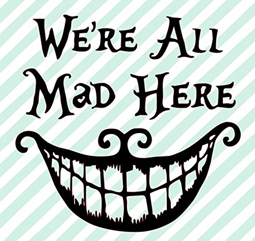 Cheshire Grin, We Are All Mad Here, Cheshire Cat Vinyl Decal, Alice in Wonderland Wall Art