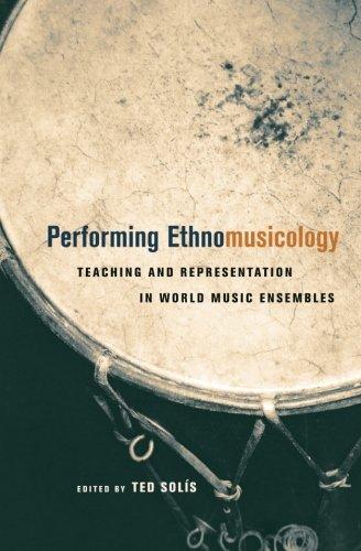 Performing Ethnomusicology: Teaching and Representation...