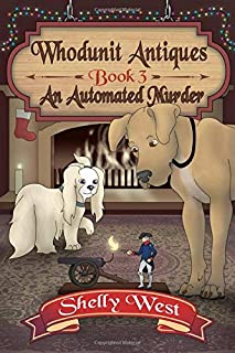 An Automated Murder: (A Whodunit Antiques Cozy Mystery Book 3)