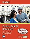 Endlich Zeit für Italienisch Premium-Ausgabe: Für Anfänger und Fortgeschrittene