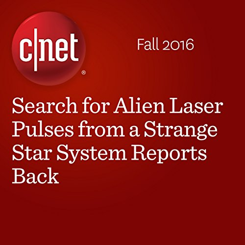 Search for Alien Laser Pulses from a Strange Star System Reports Back audiobook cover art