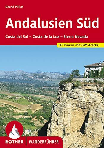 Andalusien Süd: Costa del Sol - Costa de la Luz - Sierra Nevada. 50 Touren. Mit GPS-Daten (Rother Wanderführer) (German Edition)
