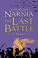 Last Battle (The Chronicles of Narnia) by C. S. Lewis(2009-09-01)