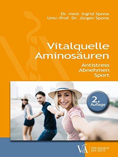 Vitalquelle Aminosäuren: Antistress - Abnehmen - Sport