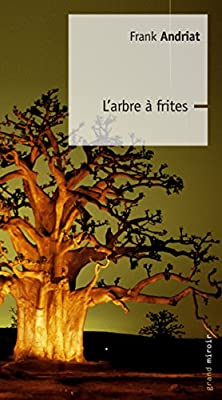 L'Arbre à Frites (Le grand miroir)