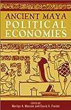 Ancient Maya Political Economies (World Social Change)