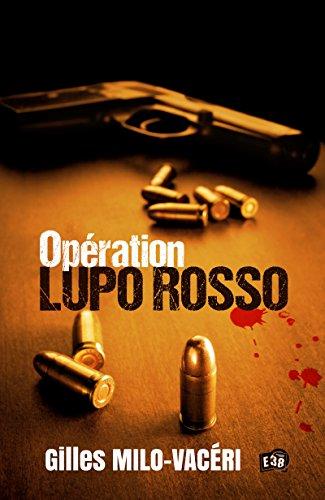 Opération Lupo Rosso (38.RUE DU POLAR)