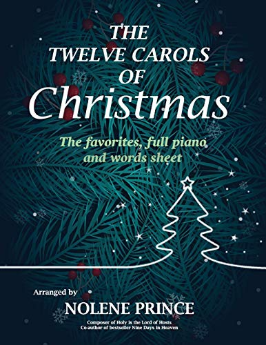 The Twelve Carols of Christmas: The favorites, full piano and words sheet