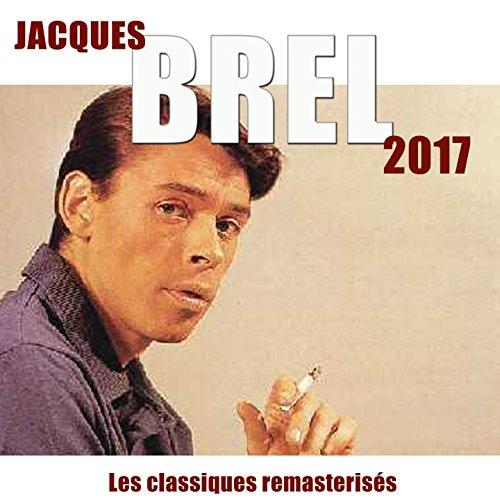Brel 2017 (Les classiques remasterisés)