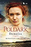 Demelza: A Novel of Cornwall, 1788-1790 (The Poldark Saga Book 2)