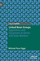Linked Noun Groups: Opposition and Expansion as Genre and Style Markers