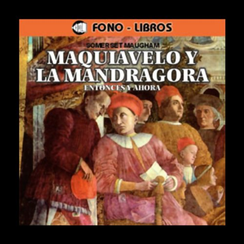 Maquiavelo y la Mandragora: Entonces y Ahora [Machiavelli and the Mandrake: Then and Now] cover art