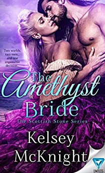 The Amethyst Bride (The Scottish Stone Series Book 2) by [Kelsey McKnight]