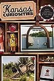 Kansas Curiosities: Quirky Characters, Roadside Oddities & Other Offbeat Stuff (Curiosities Series)