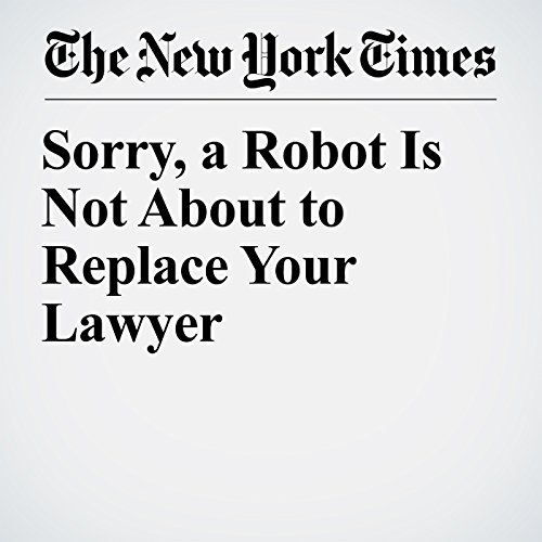 Sorry, a Robot Is Not About to Replace Your Lawyer copertina