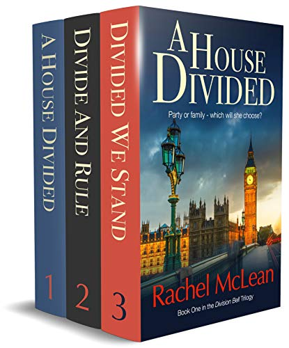 The Division Bell: All three books in the trilogy - A House Divided, Divide And Rule, Divided We Stand (English Edition)