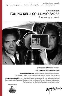 Tonino Delli Colli, mio padre: Tra cinema e ricordi (Italian Edition)