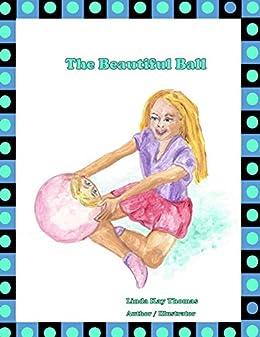 The Beautiful Ball by [Linda Thomas, Nicole Whisler]