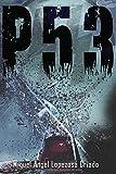 p53: El thriller sobre el secreto de una terrible conspiración que no podrás dejar de leer en el Premio Literario de Amazon 2019.