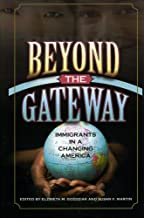 Beyond the Gateway: Immigrants in a Changing America (Program in Migration and Refugee Studies)