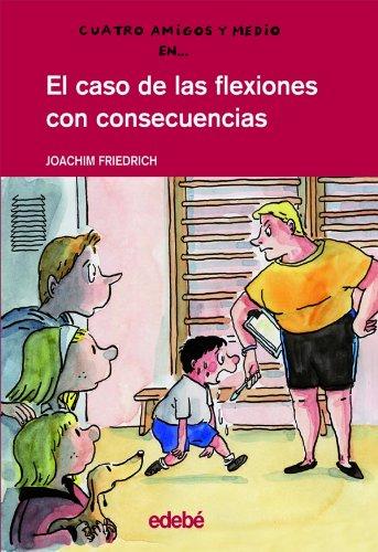 EL CASO DE LAS FLEXIONES CON CONSECUENCIAS: 11 (CUATRO AMIGOS Y MEDIO)