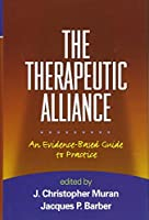 The Therapeutic Alliance: An Evidence-Based Guide to Practice