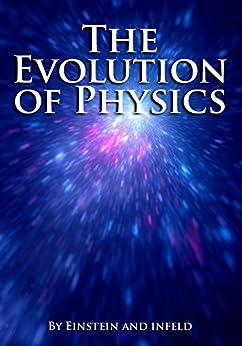 The Evolution of Physics by [Albert Einstein, Leopold Infeld]