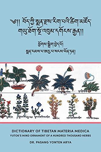Dictionary of Tibetan Materia Medica (Bod kyi sman rdzas rig pa'i tshig mdzod): Yutok's Mind Ornament of a Hundred Thousand Herbs (G.yu thog sngo 'bum dgongs rgyan)