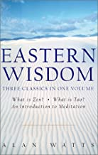 Eastern Wisdom: What Is Zen?, What Is Tao? an Introduction to Meditation