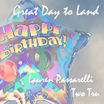 Great Day to Land/Happy Birthday