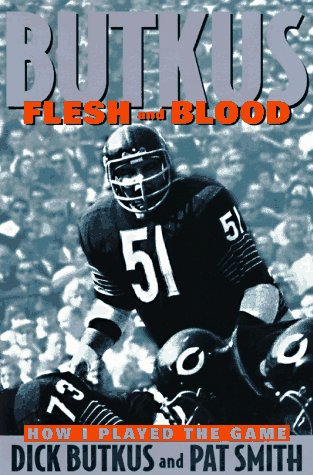 Butkus: Flesh And Blood