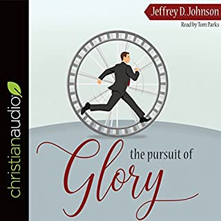 The Pursuit of Glory     Finding Satisfaction in Christ Alone              By:                                                                                                                                 Jeffrey D. Johnson                               Narrated by:                                                                                                                                 Tom Parks                      Length: 3 hrs and 25 mins     3 ratings     Overall 5.0