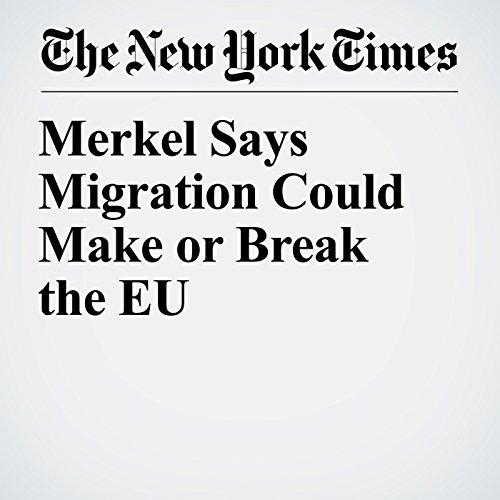 Merkel Says Migration Could Make or Break the EU copertina