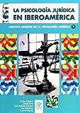 La Psicología Jurídica en Iberoamérica: Nuevos Avances a la Psicología Jurídica 2: 19
