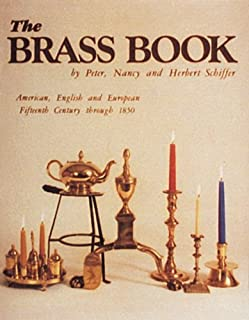 The Brass Book, American, English, and European: 15th Century to 1850 (American, English and European Fifteenth Century Th...