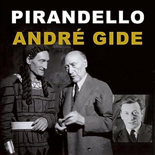 Couverture de Pirandello, septième personnage de son œuvre / André Gide et le théâtre