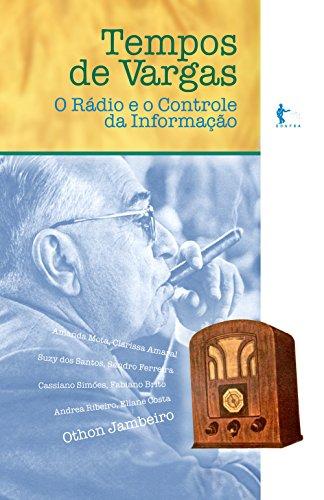 Couverture du livre Tempos de Vargas: o rádio e o controle da informação (Portuguese Edition)