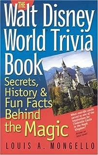 The Walt Disney World Trivia Book: Secrets, History & Fun Facts Behind the Magic (Volume 1)