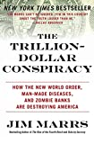 The Trillion-Dollar Conspiracy: How the New World Order ... and Banks Are Destroying America